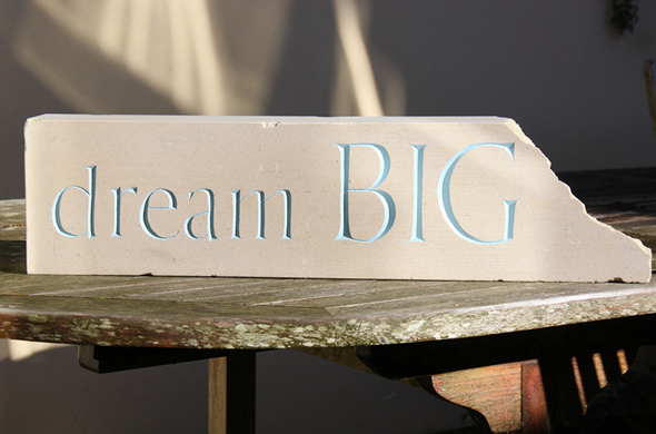 Dream BIG - Portland stone, painted lettering